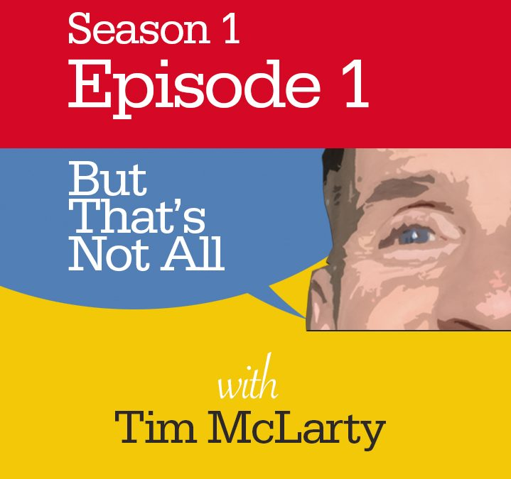 But That's Not All with Tim McLarty